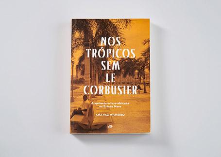 Nos Trópicos sem Le Corbusier